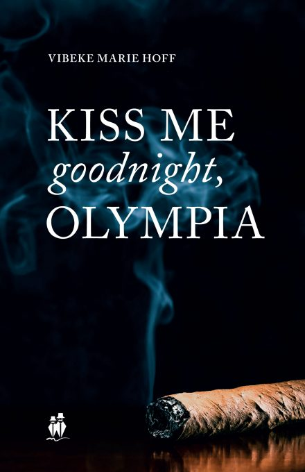 Kiss me goodnight Olympia