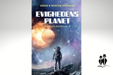 Evighedens Planet – Rummets Detektiver 4